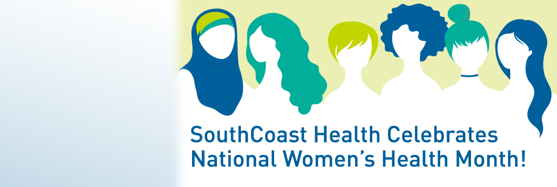 SouthCoast Health Celebrates National Women's Health Month